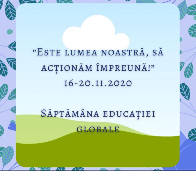 Săptămâna Educației Globale 16-20 noiembrie 2020  –  SITA BUZĂULUI